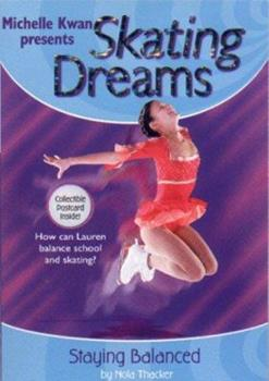 Staying Balanced - Book #2 of the Michelle Kwan Presents Skating Dreams