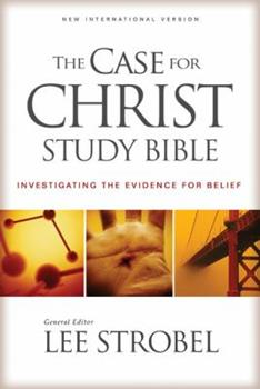 Case for Christ Study Bible-NIV: Investigating the Evidence for Belief - Book  of the Cases for Christianity