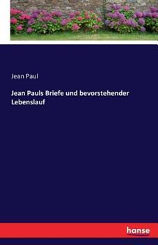 Paperback Jean Pauls Briefe und bevorstehender Lebenslauf [German] Book