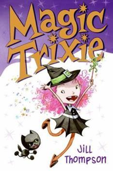 Magic Trixie 0061170453 Book Cover