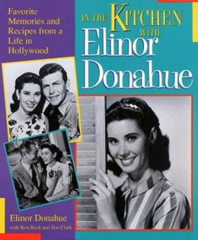In the Kitchen With Elinor Donahue: Favorite Memories and Recipes from a Life in Hollywood 188895292X Book Cover