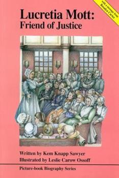 Lucretia Mott: Friend of Justice 1579600409 Book Cover