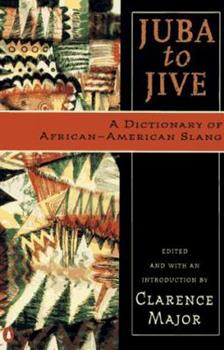 Juba to Jive: A Dictionary of African-American Slang (Penguin Reference Books S.) 014051306X Book Cover
