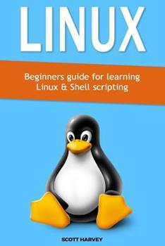 Paperback Linux: Beginners guide for learning Linux & Shell scripting Book