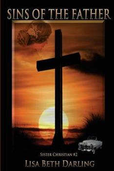 Sins of the Father - Book #2 of the Sister Christian