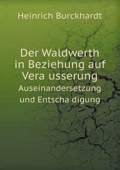 Paperback Der Waldwerth in Beziehung Auf Vera Usserung Auseinandersetzung und Entscha Digung Book