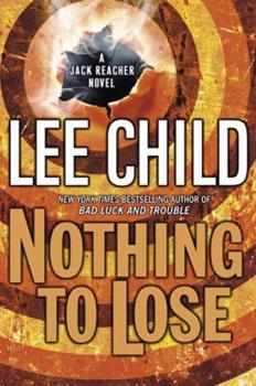 Hardcover Nothing to Lose (Jack Reacher, No. 12) Book