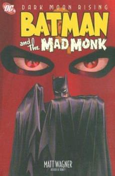 Batman and the Mad Monk - Book #4 of the Modern Batman