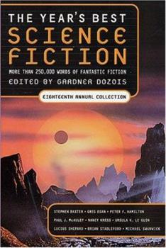 The Year's Best Science Fiction: Eighteenth Annual Collection 0312274653 Book Cover