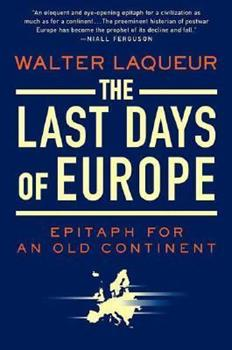 The Last Days of Europe: Epitaph for an Old Continent 031254183X Book Cover