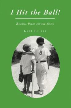 I Hit the Ball!: Baseball Poems for the Young 0786402326 Book Cover