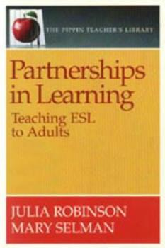 Paperback Partnerships in Learning: Teaching ESL to Adults (Pippin Teacher's Library) Book