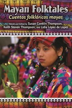 Mayan Folktales Cuentos folkloricos mayas 1591581389 Book Cover