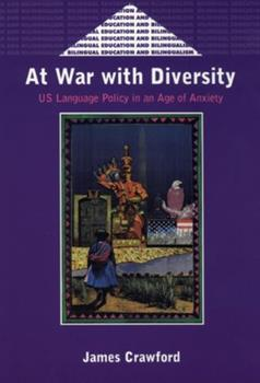 At War With Diversity: U.S. Language Policy in an Age of Anxiety (Bilingual Education and Bilingualism, 25) 1853595055 Book Cover