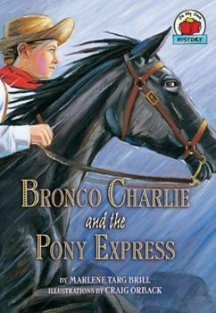 Bronco Charlie and the Pony Express - Book  of the On My Own History