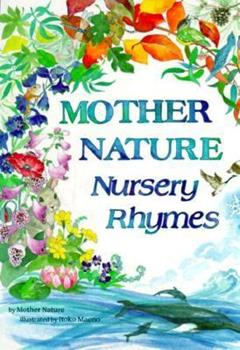 Mother Nature Nursery Rhymes 0911655018 Book Cover