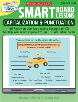 SMART Board® Lessons: Capitalization  Punctuation: 40 Ready-to-Use, Motivating Lessons on CD to Help You Teach Capitalization  Punctuation Skills 0545140250 Book Cover