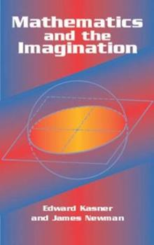 Mathematics and the Imagination 0671208551 Book Cover