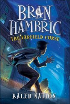 Bran Hambric: The Farfield Curse - Book #1 of the Bran Hambric