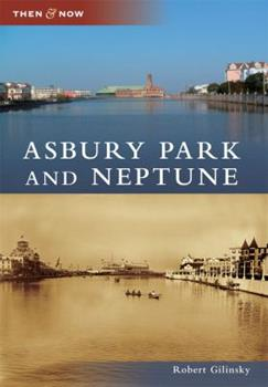 Asbury Park and Neptune - Book  of the  and Now