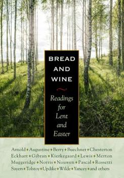 Bread and Wine: Readings for Lent and Easter 1570755728 Book Cover
