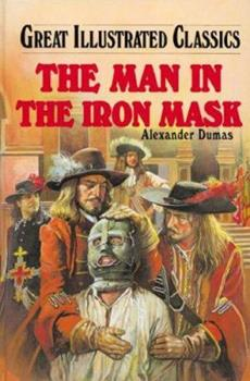 The Man in the Iron Mask - Book  of the Great Illustrated Classics
