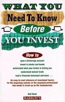 What You Need to Know Before You Invest: An Introduction to the Stock Market and Other Investments 0812094662 Book Cover