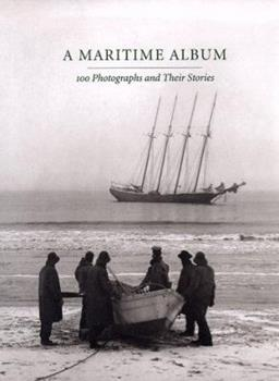 A Maritime Album: 100 Photographs and Their Stories 0300073429 Book Cover