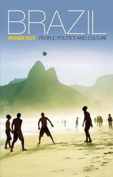 Brazil: Inside Out: People, politics and culture 1853398489 Book Cover