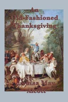 An Old-Fashioned Thanksgiving 1635960371 Book Cover