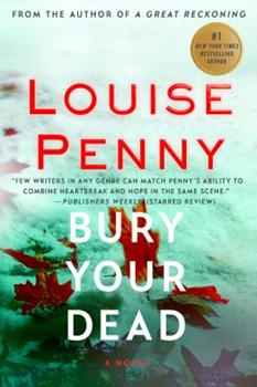 Bury Your Dead - Book #6 of the Chief Inspector Armand Gamache