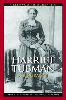 Harriet Tubman: A Biography - Book  of the Greenwood Biographies