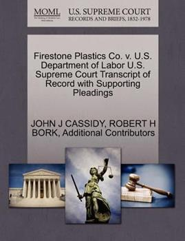 Paperback Firestone Plastics Co V U S Department of Labor U S Supreme Court Transcript of Record with Supporting Pleadings Book