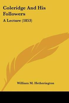 Paperback Coleridge and His Followers : A Lecture (1853) Book