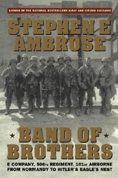Paperback Band of Brothers: E Company, 506th Regiment, 101st Airborne from Normandy to Hitler's Eagle's Nest Book
