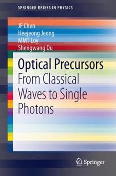 Paperback Optical Precursors: From Classical Waves to Single Photons Book
