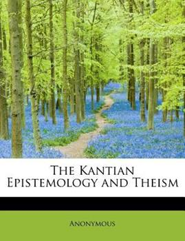 Paperback The Kantian Epistemology and Theism Book