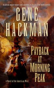 Hardcover Payback at Morning Peak : A Novel of the American West [Large Print] Book