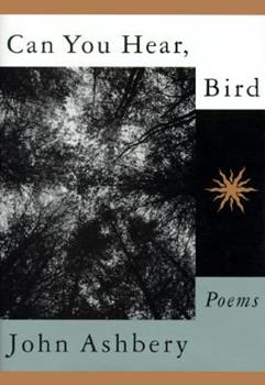 Can You Hear, Bird: Poems 0374118310 Book Cover