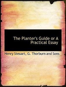 Paperback The Planter's Guide or a Practical Essay Book
