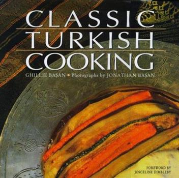Classic Turkish Cooking 0312156170 Book Cover