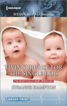 Mass Market Paperback Twin Surprise for the Single Doc (The Monticello Baby Miracles) [Large Print] Book