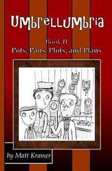Umbrellumbria: Pots, Pans, Plots, and Plans 1492223670 Book Cover