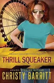 Thrill Squeaker - Book #11 of the Squeaky Clean Mysteries