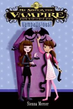 Vampalicious! (My Sister the Vampire, #4) 0545210291 Book Cover