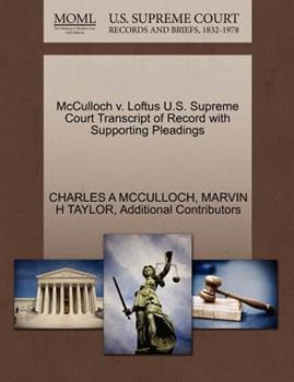 Paperback McCulloch V. Loftus U. S. Supreme Court Transcript of Record with Supporting Pleadings Book