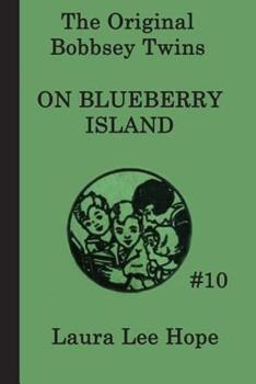 The Bobbsey Twins on Blueberry Island - Book #10 of the Original Bobbsey Twins