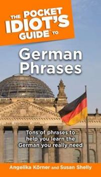 The Pocket Idiot's Guide to German Phrases - Book  of the Pocket Idiot's Guide