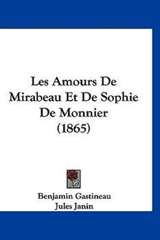 Hardcover Les Amours de Mirabeau et de Sophie de Monnier Book