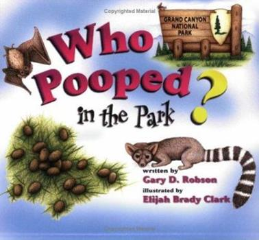 Who Pooped in the Park? Grand Canyon National Park - Book  of the Who Pooped in the Park?
